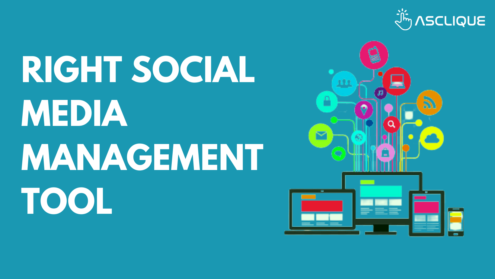 7 tips on how to choose the right social media management tool.