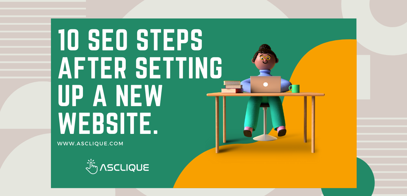 The First 10 SEO Steps After Setting Up A New Website.